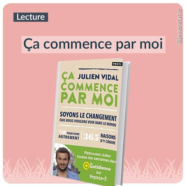 Idée de lecture écolo Ça commence par moi de Julien Vidal