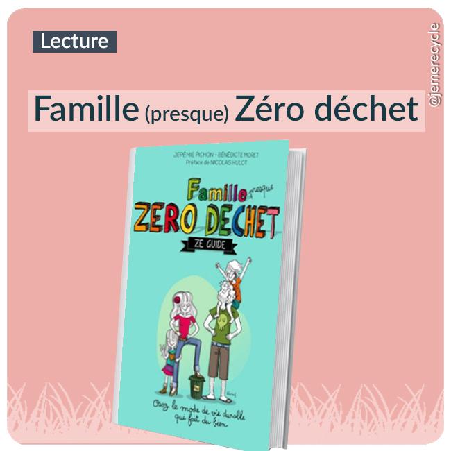 Famille (presque) zéro déchet : le guide pour démarrer le zéro déchet en famille - de Benedicte Moret