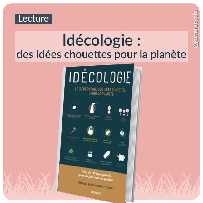 Idécologie : des idées chouettes pour la planète - de Barbara Kadji et Charlotte Didier