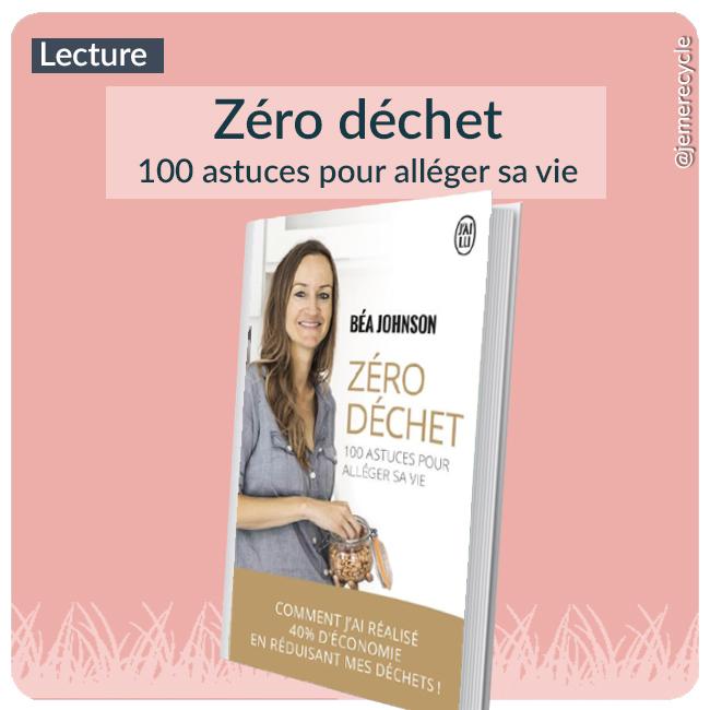 Idée de lecture écolo Zéro déchet : 100 astuces pour alléger sa vie de Bea Johnson