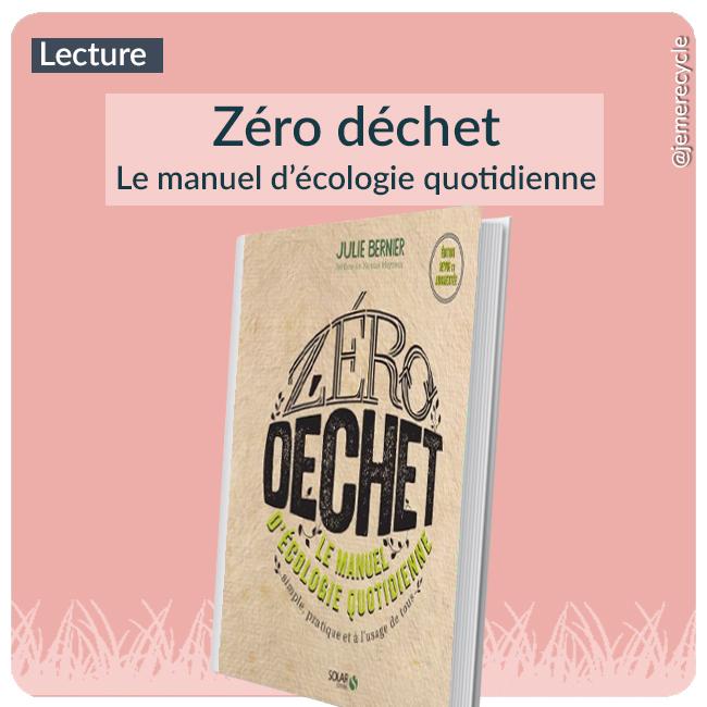 Zéro déchet : le manuel d'écologie quotidienne de Julie Bernier