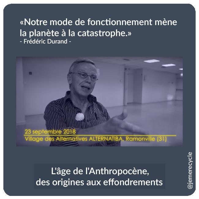 « Notre mode de fonctionnement mène la planète à la catastrophe.» - Frédéric Durand